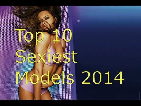 Top 10 Sexiest Models 2014